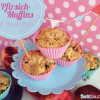 Pfirsich-Muffins