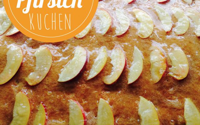 Pfirsichkuchen vom Blech – schnelle Kuchen