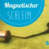 Magnetischer Schleim